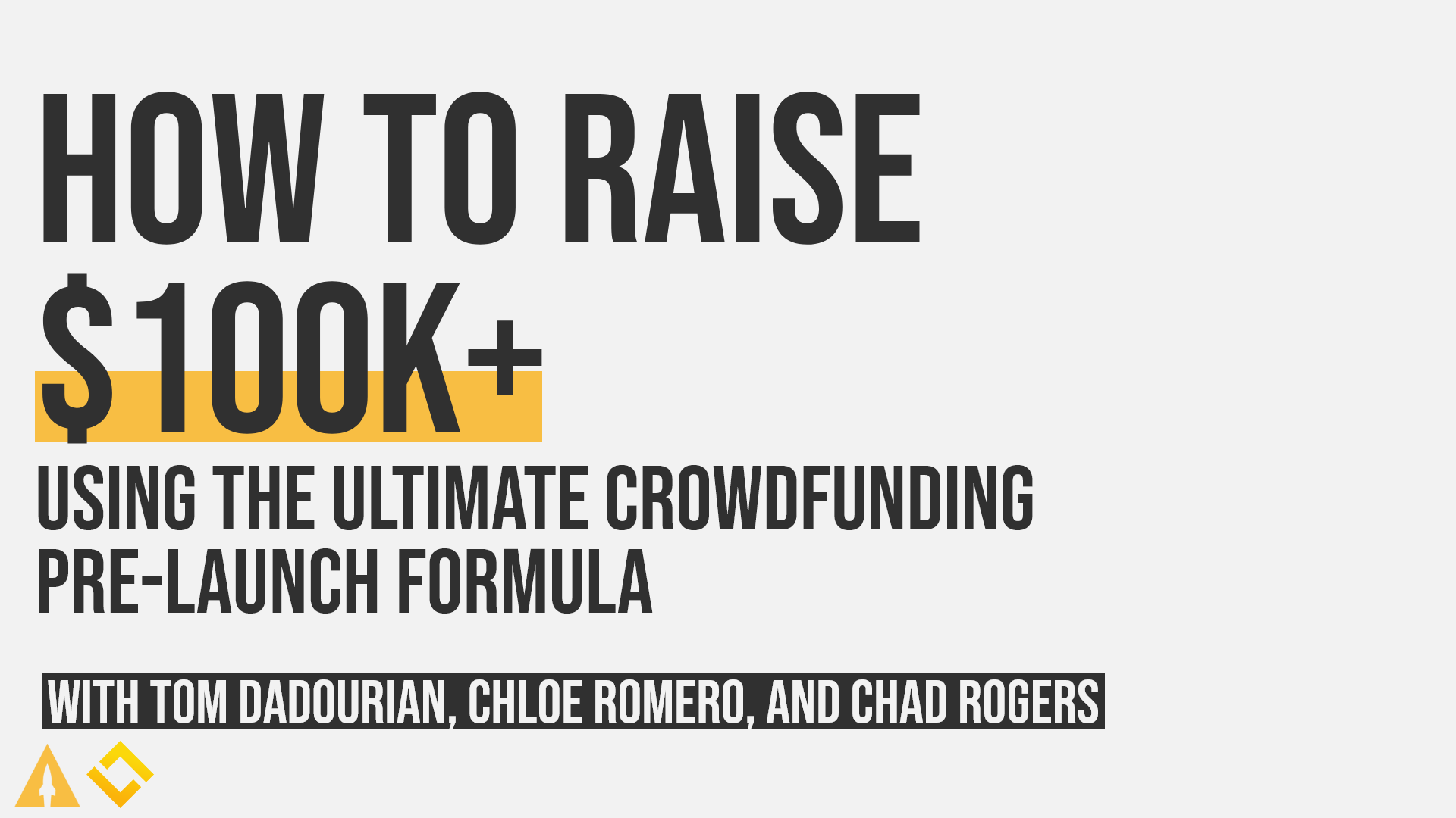 How to Raise $100k + With the Ultimate Crowdfunding Pre-Launch Formula