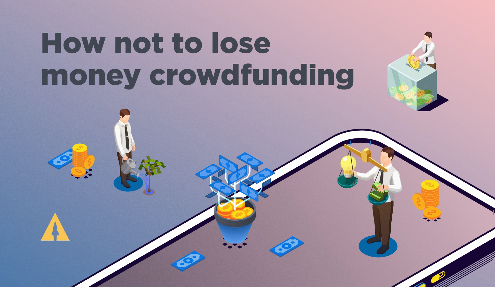 How not to lose money crowdfunding