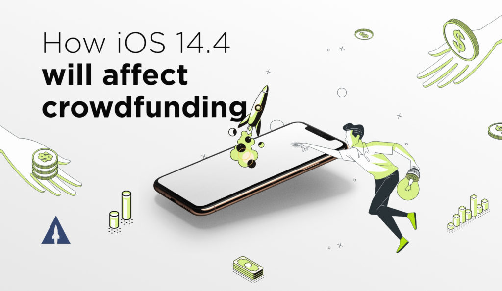 How iOS 14.4 will affect crowdfunding