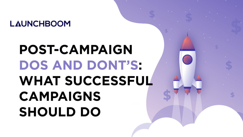 Post-campaign dos and don'ts