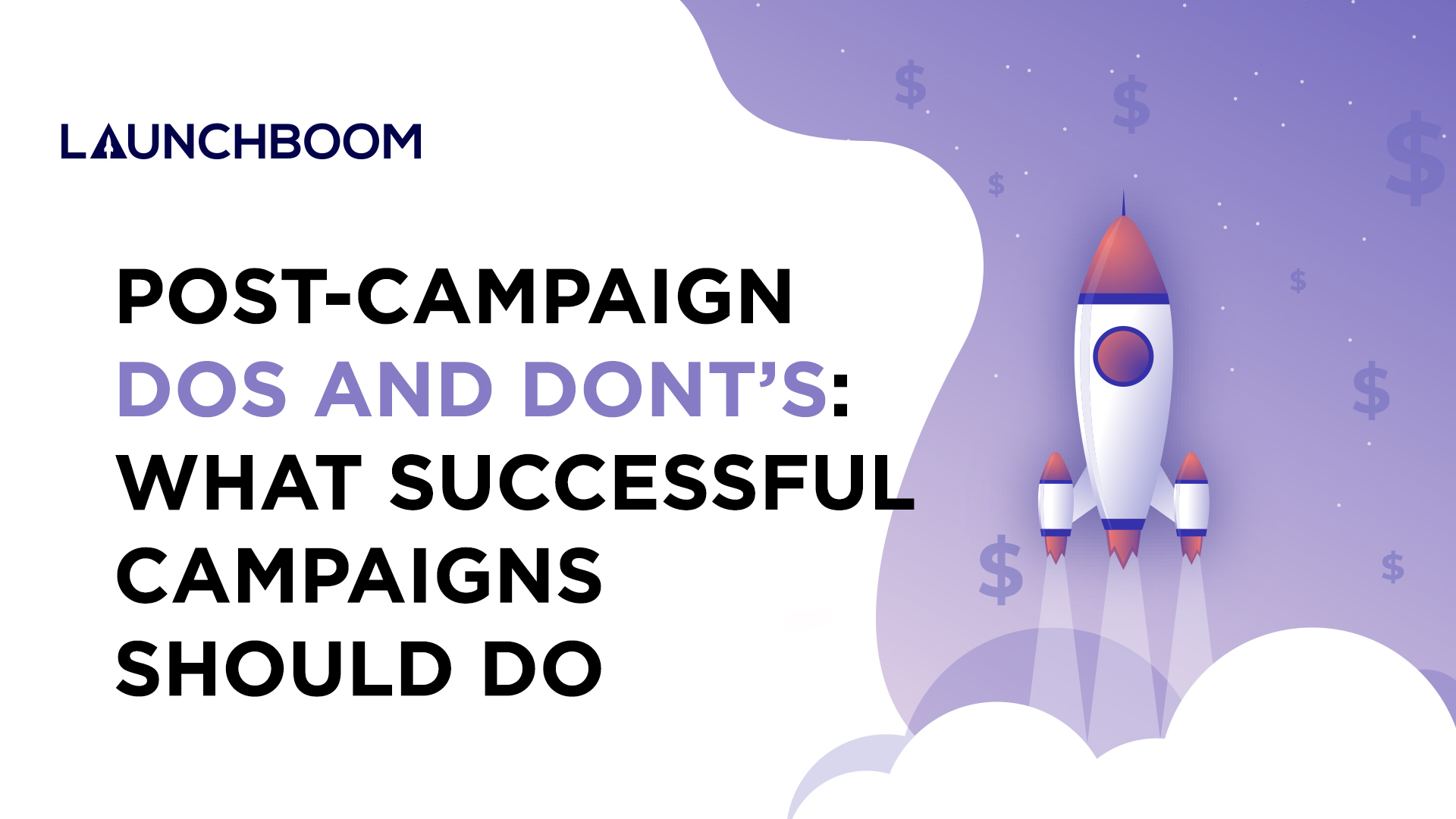 Post-campaign dos and don'ts: What successful campaigns should do