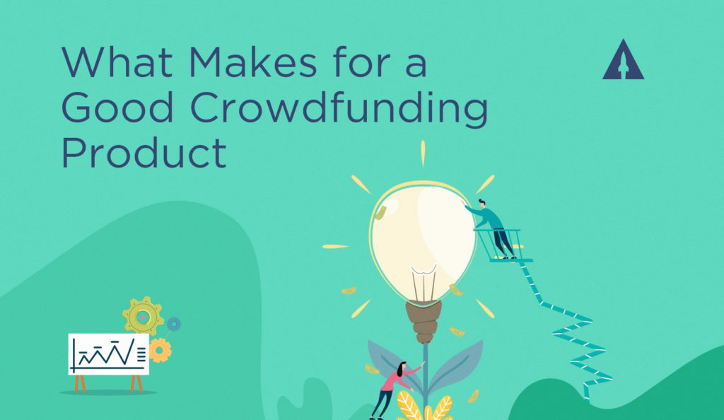 What makes for a good crowdfunding product?