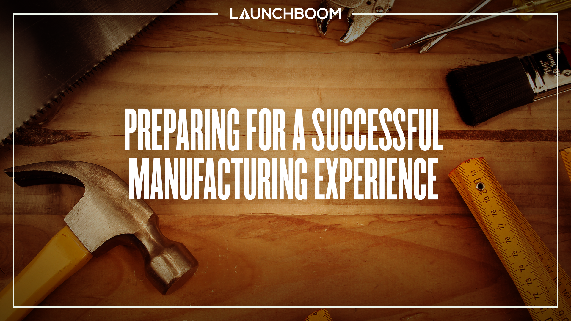 Prepare for a successful crowdfunding manufacturing experience