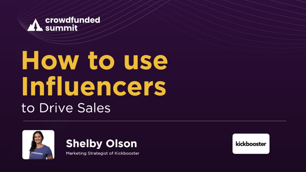 How To Use Influencers to Drive Sales by Shelby Olson from Kickbooster