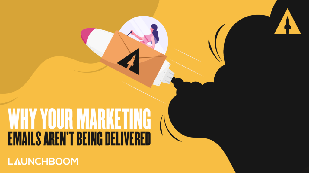 Why your marketing emails aren't being delivered