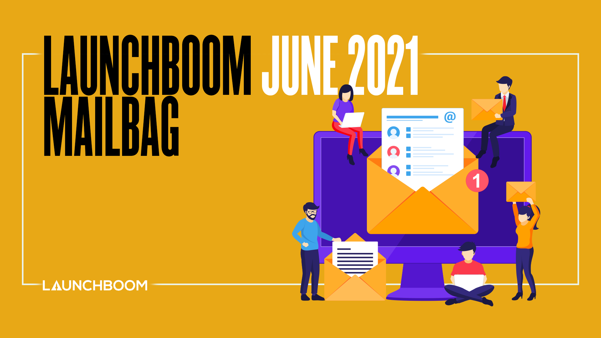 June 2021 LaunchBoom Mailbag: where we work, crowdfunding video script, and perk structures