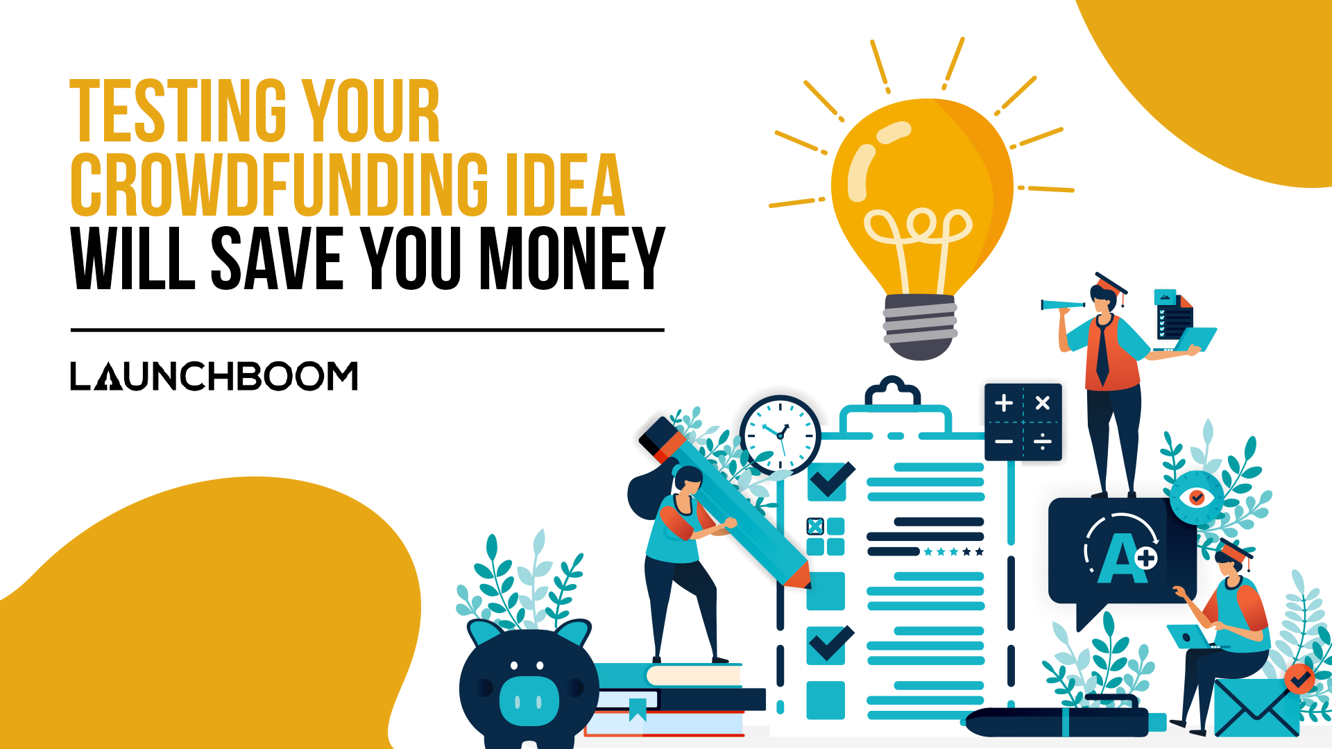 Testing your crowdfunding idea will save you money