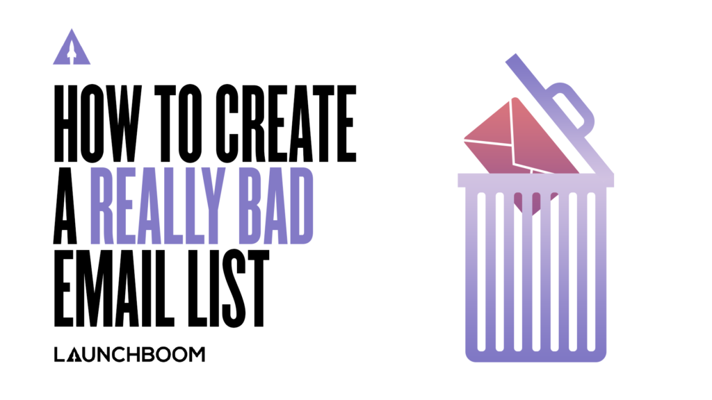 How to create a really bad email list