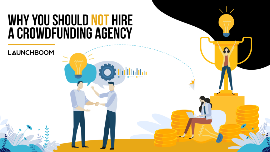 why you should NOT hire a crowdfunding agency