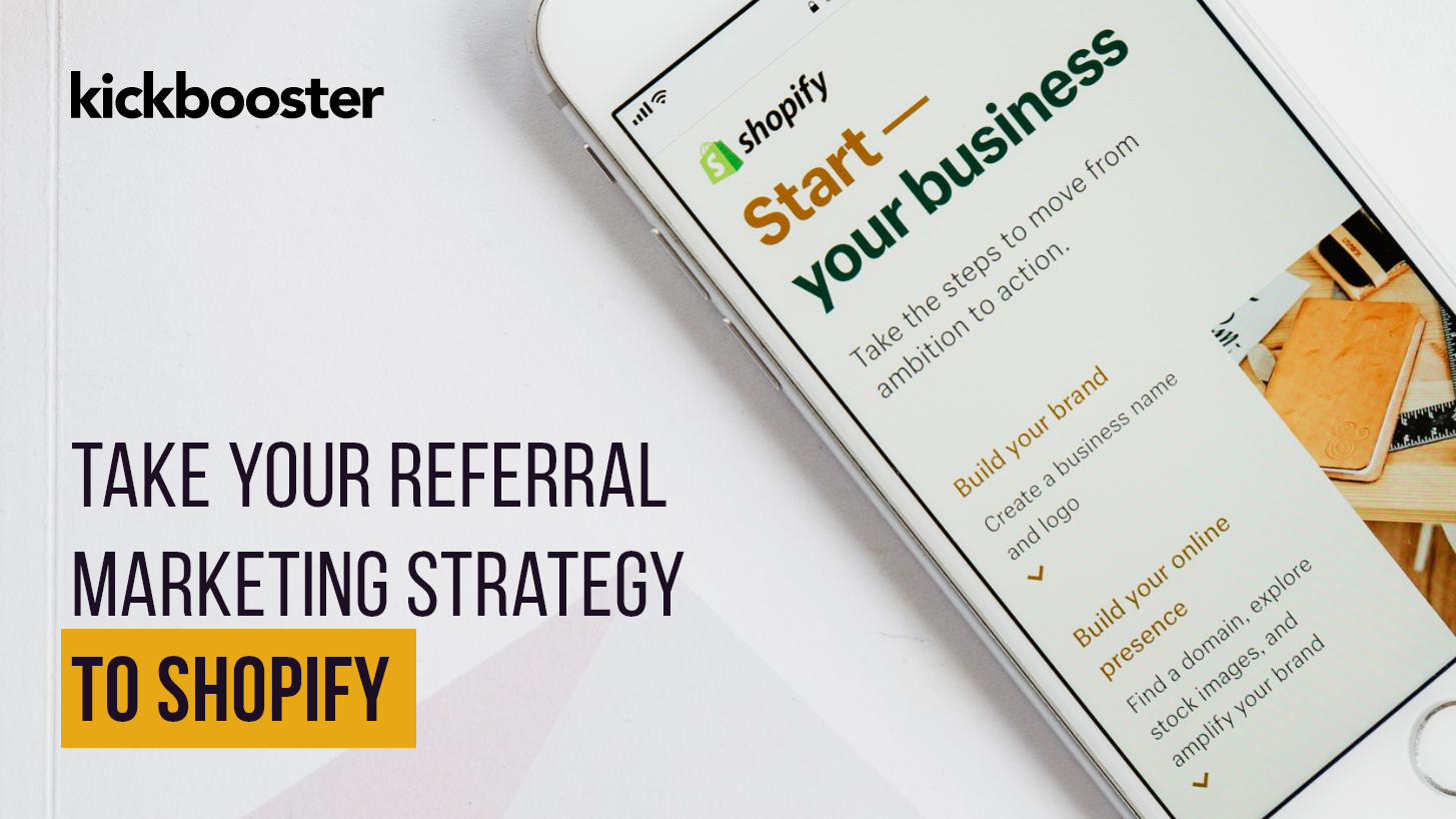 How to transition your referral marketing strategy from Crowdfunding to Shopify